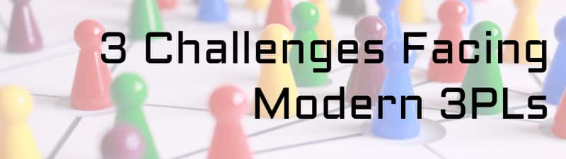 Challenges Facing Modern 3PLs