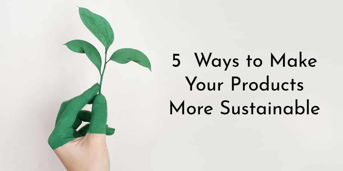 How to Increase Product Sustainability